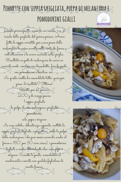Pennette con seppia grigliata, polpa di melanzana e pomodorini gialli