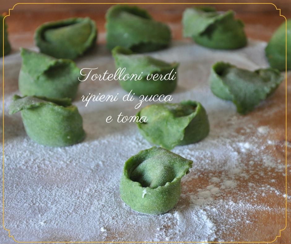 Tortelloni verdi ripieni di zucca e toma
