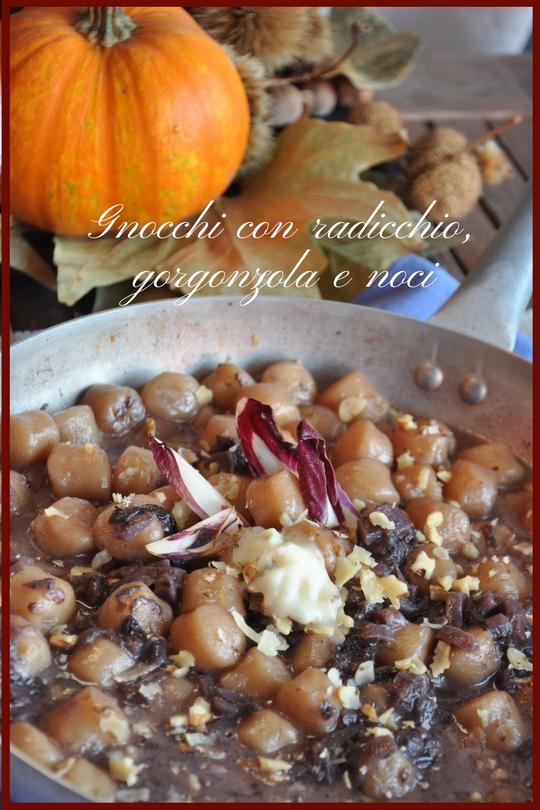 Gnocchi con radicchio, gorgonzola e noci