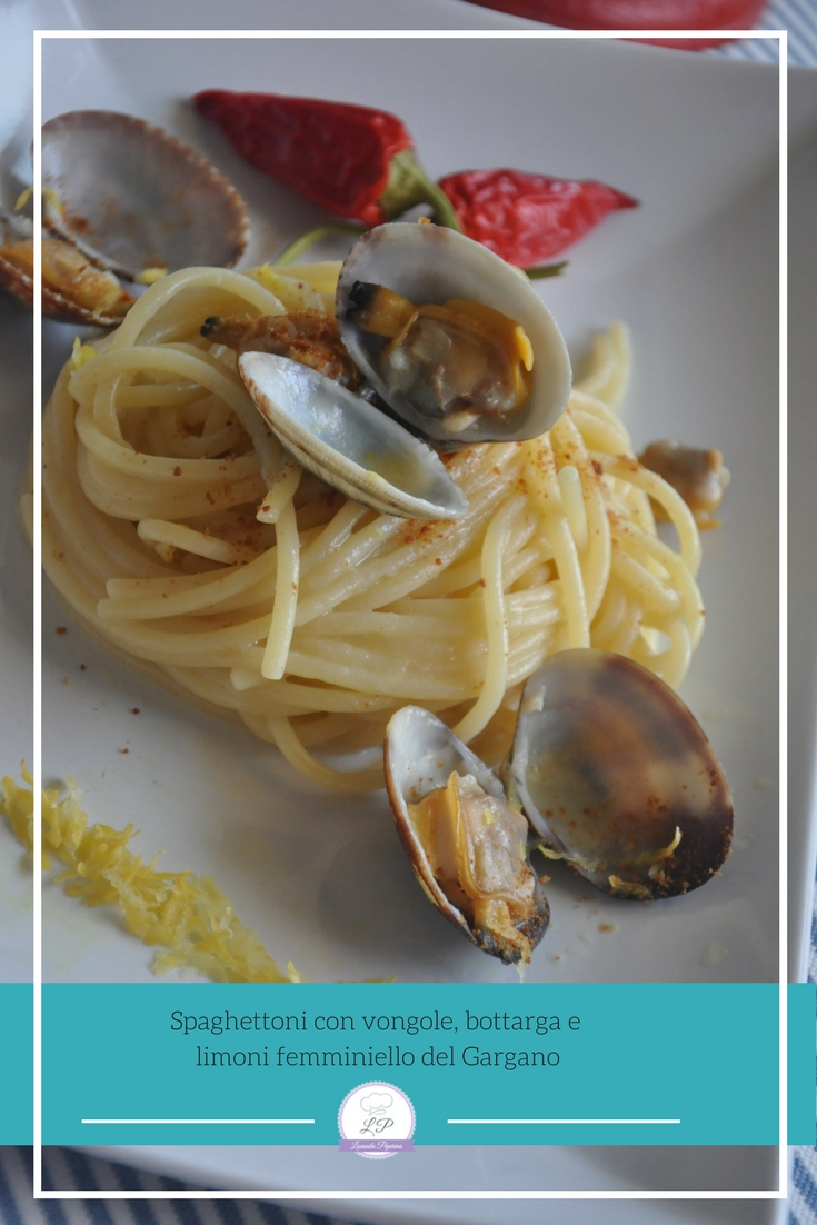 Spaghettone con vongole, bottarga e limoni femminiello del Gargano